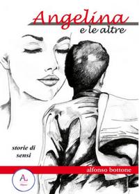 Angelina e le altre di Alfonso Bottone