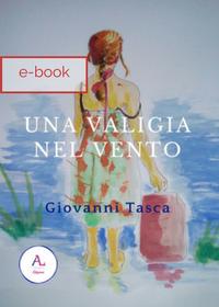 Una valigia nel vento di Giovanni Tasca - Ebook