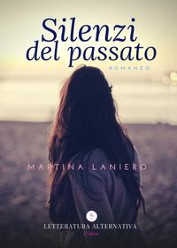 Silenzi del passato - Martina Laniero