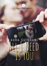 All I Need is you - Laura Guindani