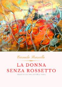 La donna senza rossetto - Carmela Bruscella